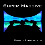 Rodeo Terrorists - NEW EP - https://mediacurve.co.uk/2013/08/01/rodeo-terrorists-super-massive-ep/